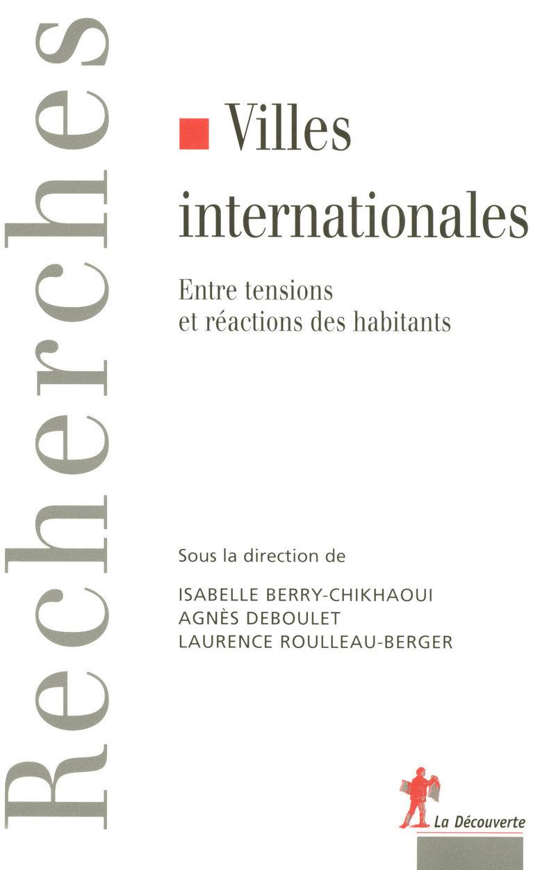 Villes internationales - Isabelle BERRY-CHIKHAOUI, Agnès DEBOULET, Laurence ROULLEAU-BERGER
