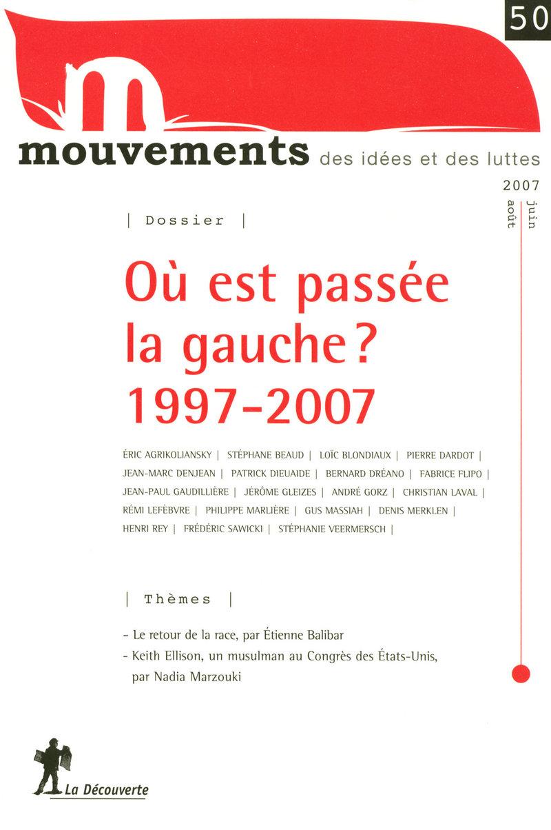 Où est passée la gauche ? 1997-2007 -  REVUE MOUVEMENTS