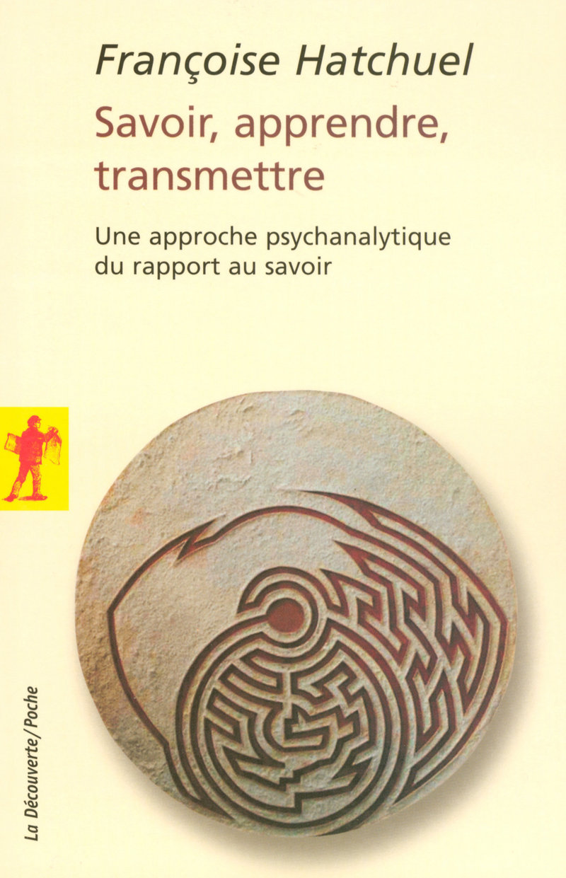 Savoir, apprendre, transmettre - Françoise HATCHUEL
