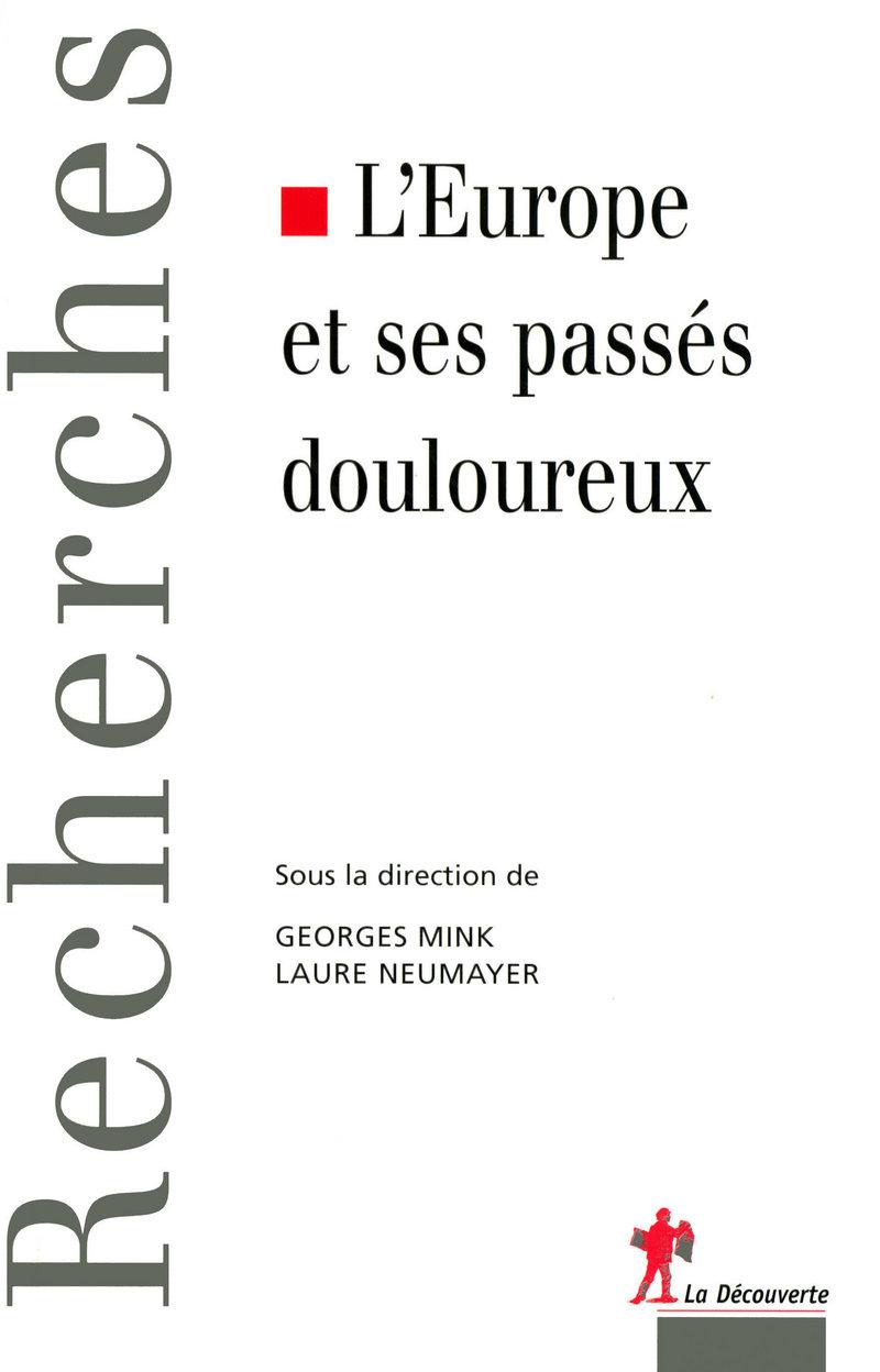 L'Europe et ses passés douloureux - Georges MINK, Laure NEUMAYER