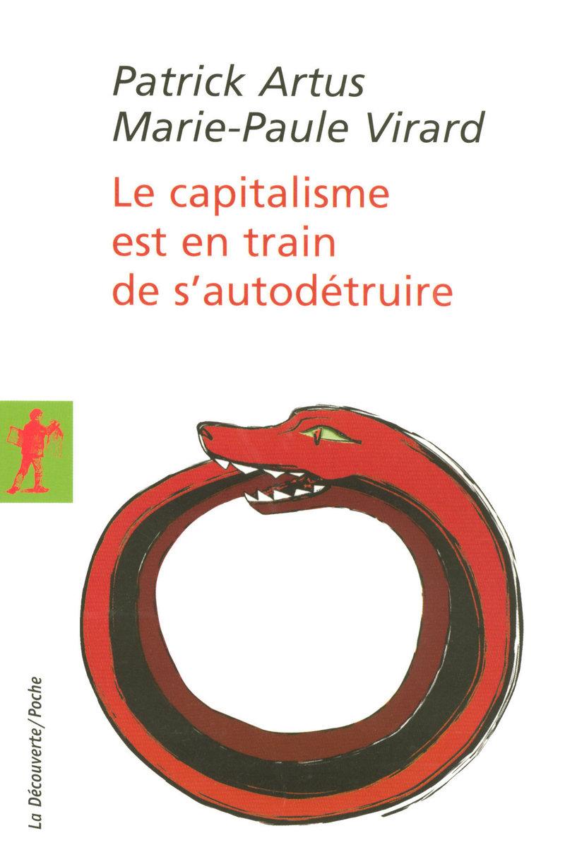 Le capitalisme est en train de s\'autodétruire