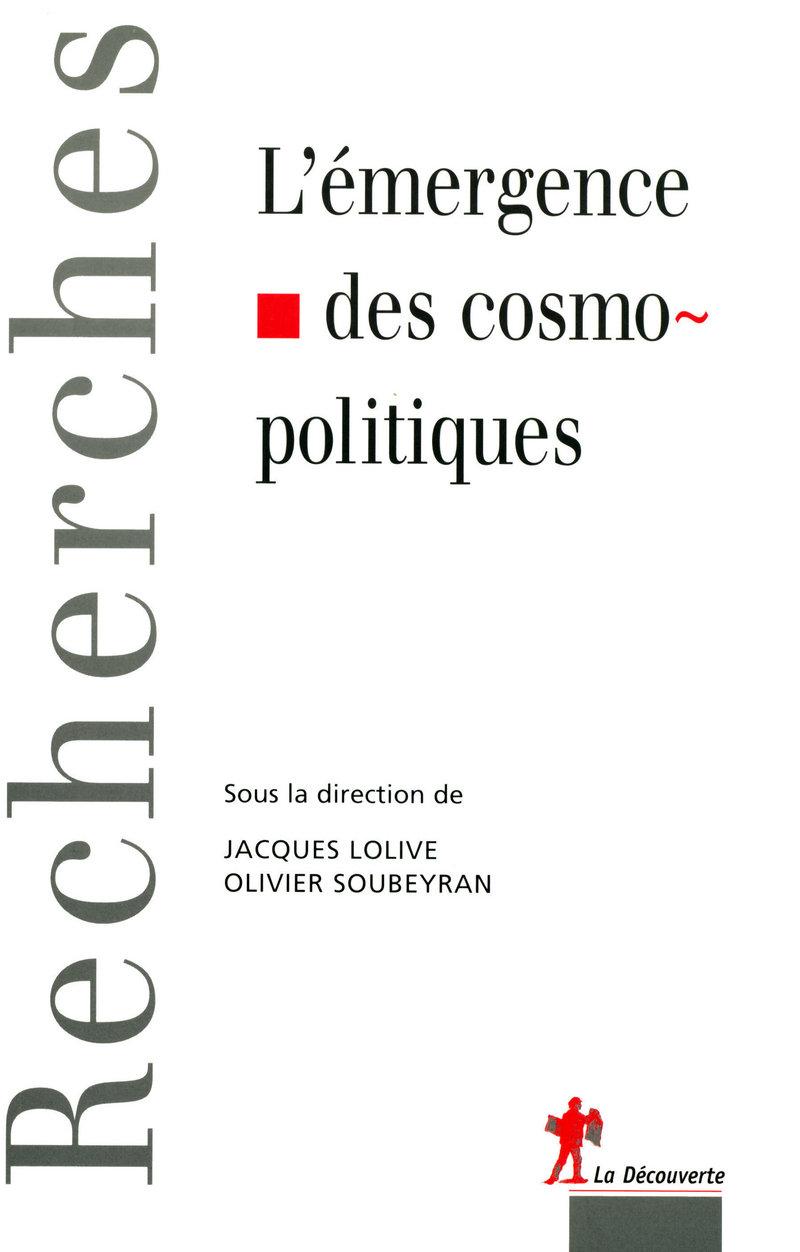 L'émergence des cosmopolitiques - Jacques LOLIVE, Olivier SOUBEYRAN