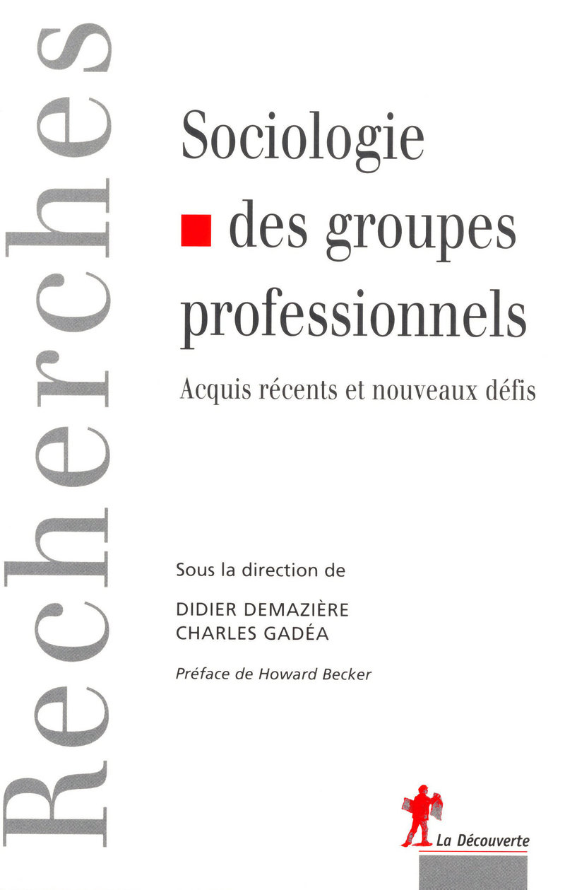 Sociologie des groupes professionnels - Didier DEMAZIÈRE, Charles GADÉA