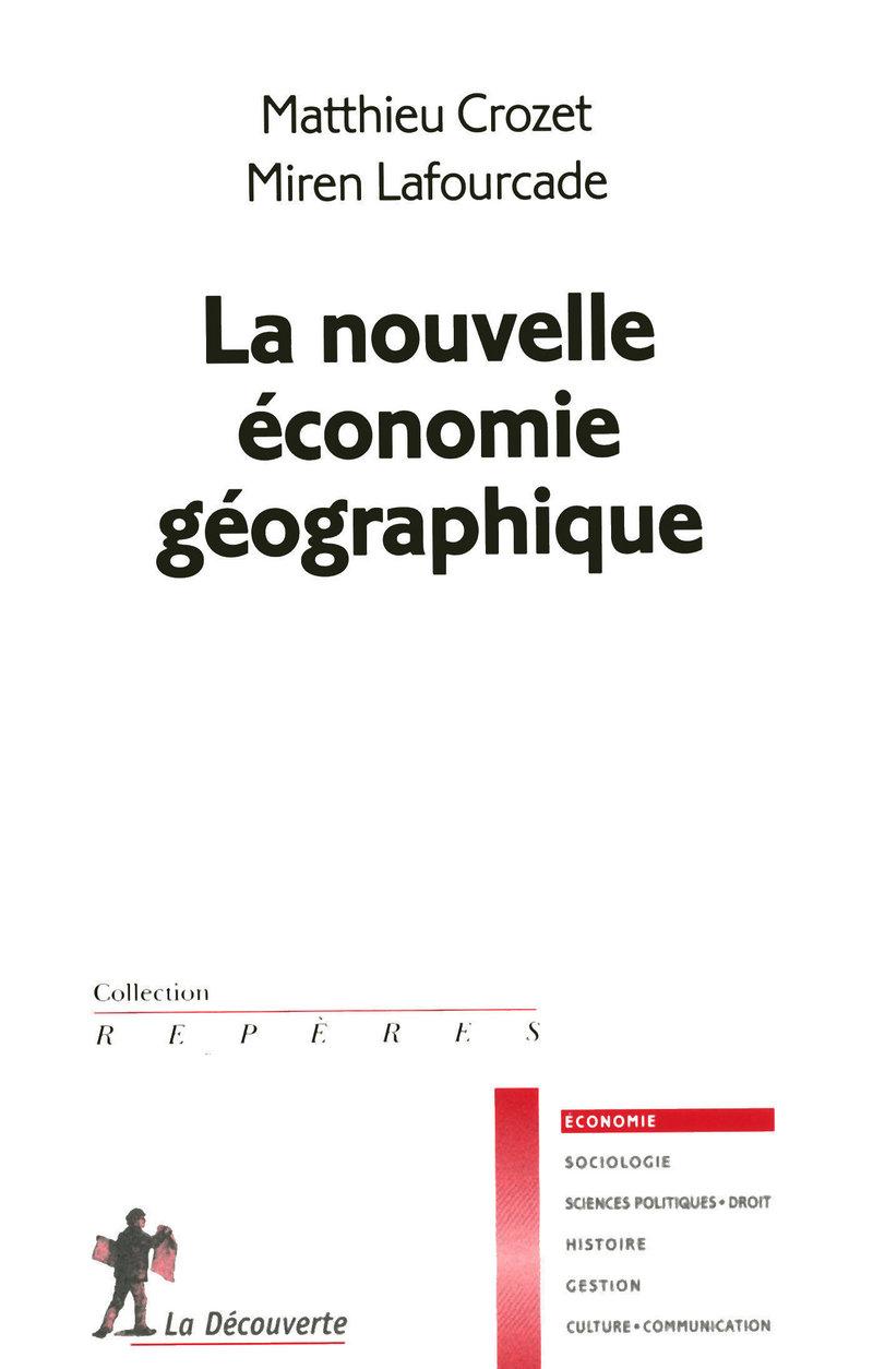 La nouvelle économie géographique - Matthieu CROZET, Miren LAFOURCADE