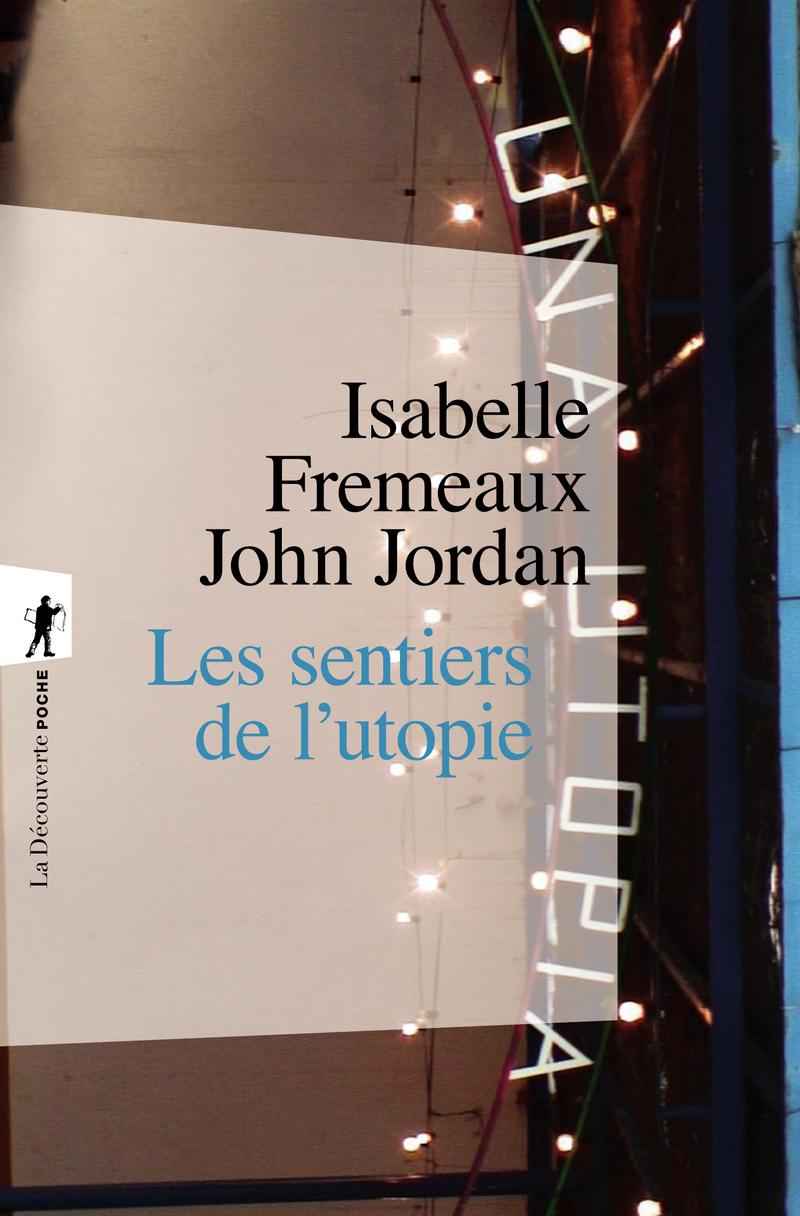 Les sentiers de l'utopie - Isabelle FREMEAUX, John JORDAN
