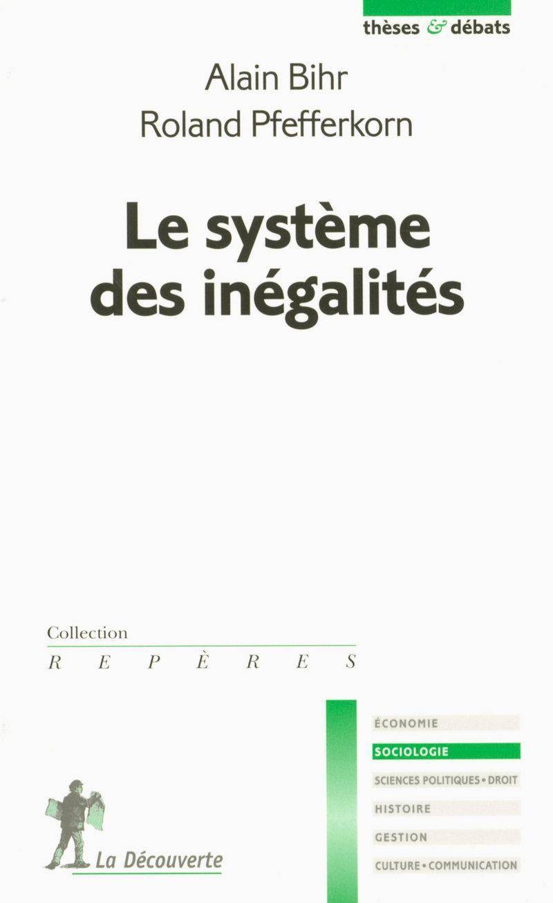 Le système des inégalités - Alain BIHR, Roland PFEFFERKORN