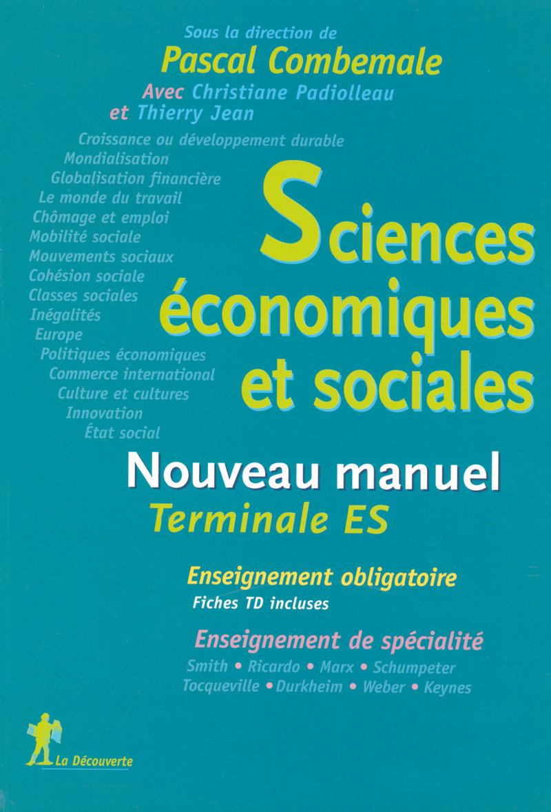 Nouveau manuel de Sciences économiques et sociales - Pascal COMBEMALE, Thierry JEAN, Christiane PADIOLLEAU