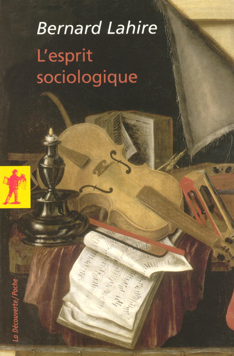 L'esprit sociologique - Bernard LAHIRE