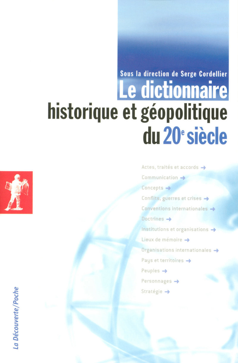 Le dictionnaire historique et géopolitique du 20e siècle - Serge CORDELLIER