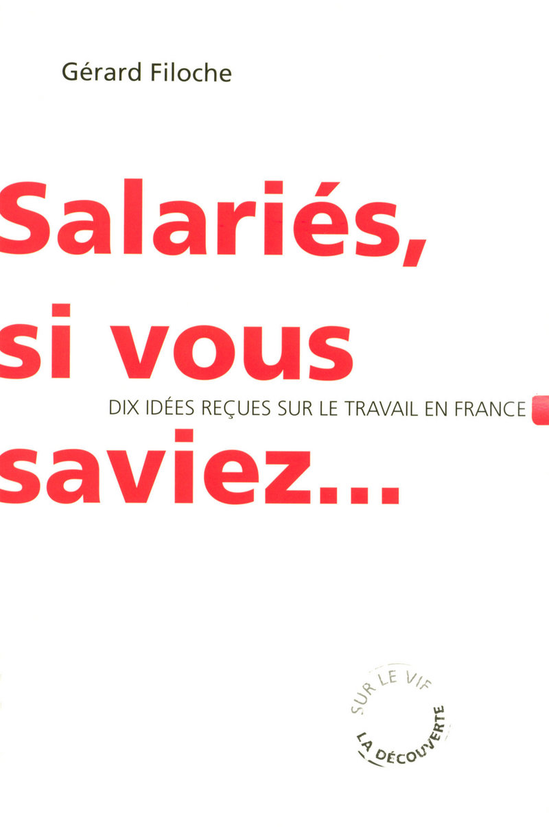 Salariés, si vous saviez... - Gérard FILOCHE