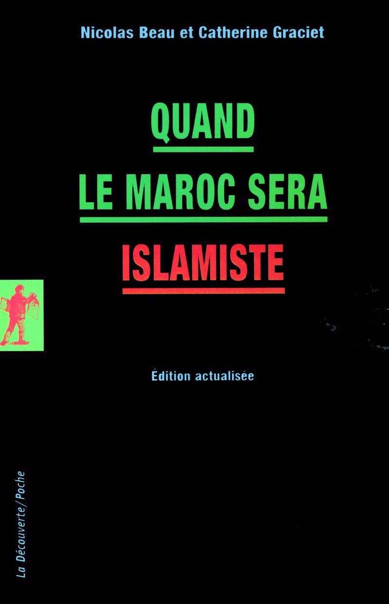 Quand le Maroc sera islamiste - Nicolas BEAU, Catherine GRACIET