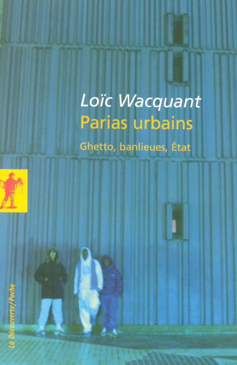 Parias urbains - Loïc WACQUANT