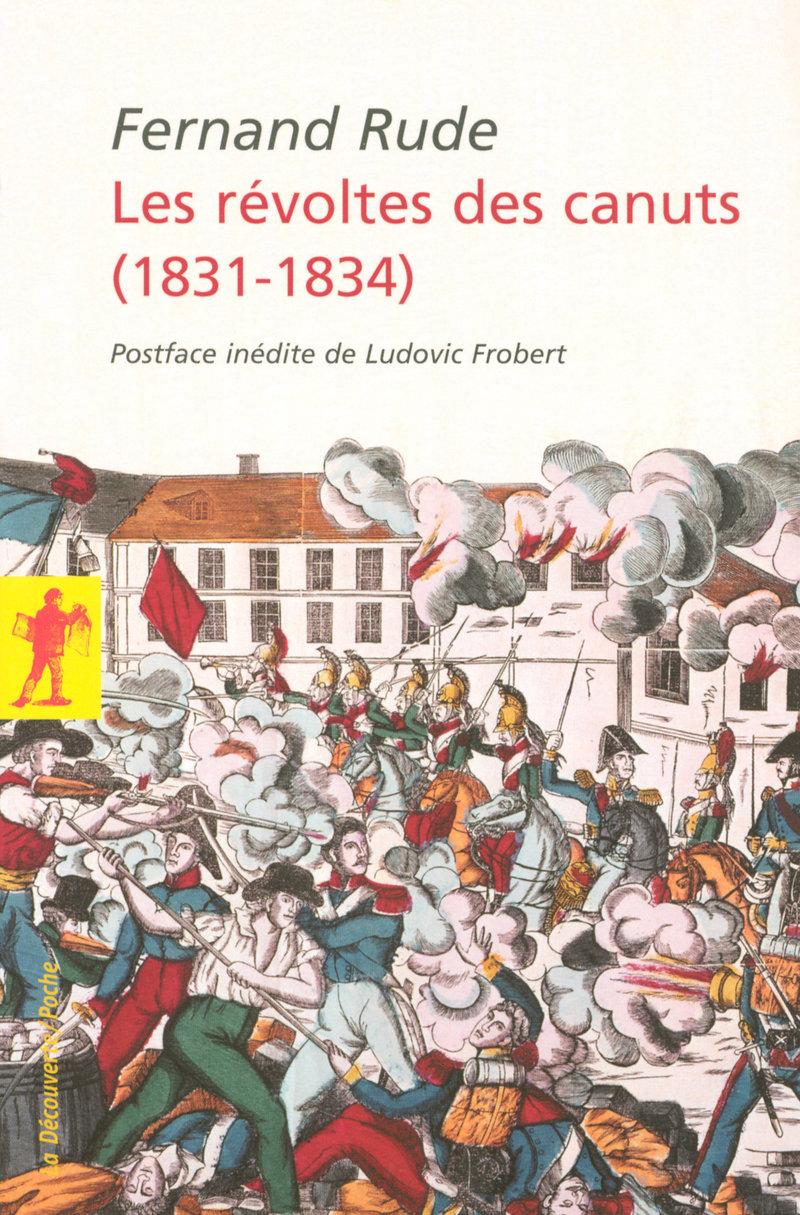 Les révoltes des canuts (1831-1834) - Fernand RUDE
