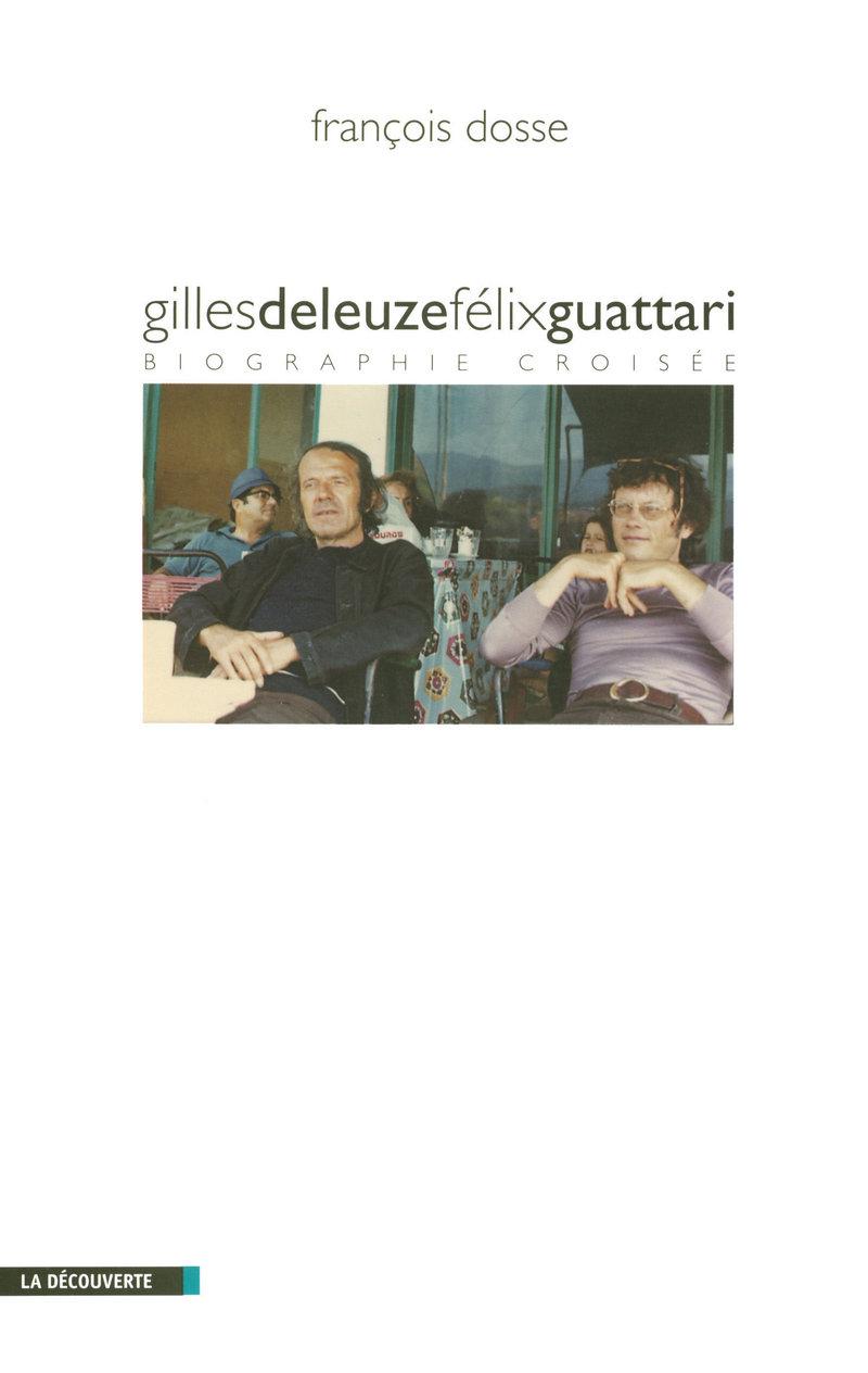 Gilles Deleuze - Félix Guattari - François DOSSE