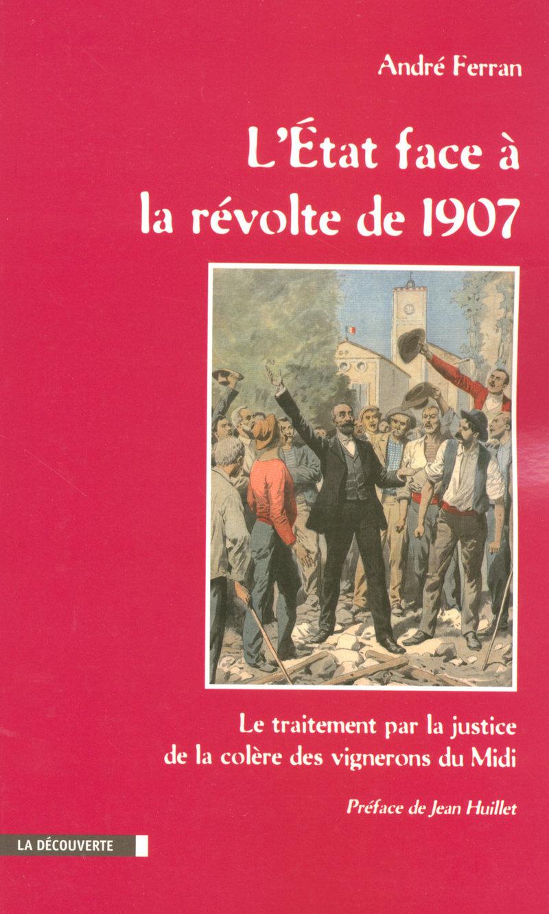 L'État face à la révolte de 1907 - André FERRAN