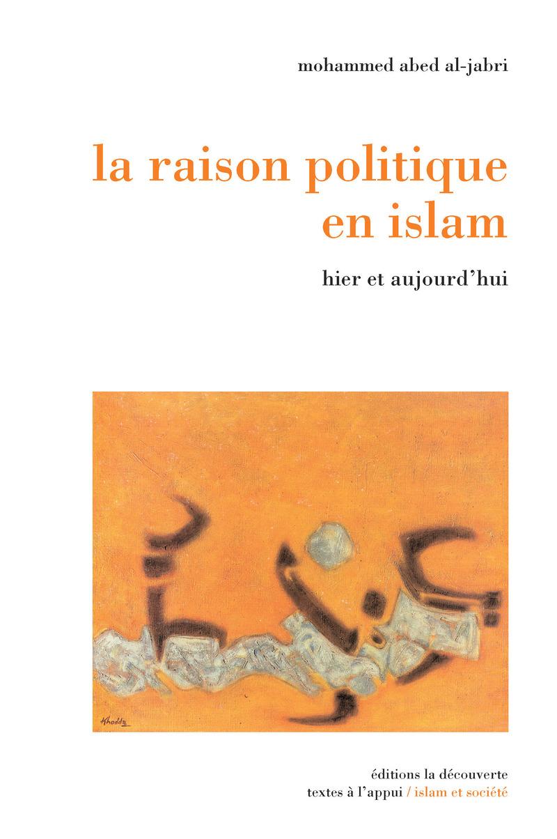 La raison politique en islam - Mohammed ABED AL-JABRI