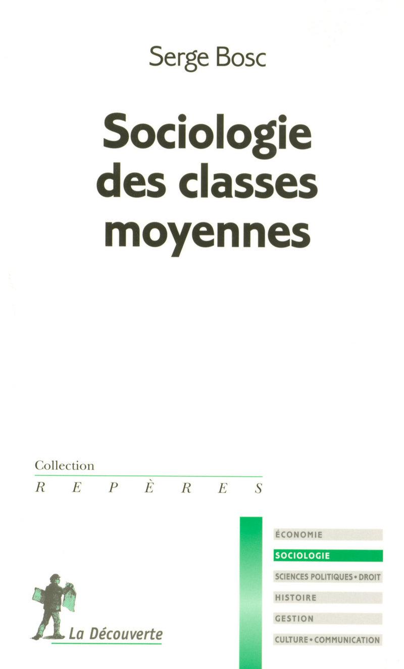 Sociologie des classes moyennes - Serge BOSC