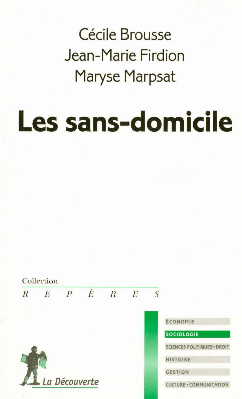 Les sans-domicile - Cécile BROUSSE, Jean-Marie FIRDION, Maryse MARPSAT