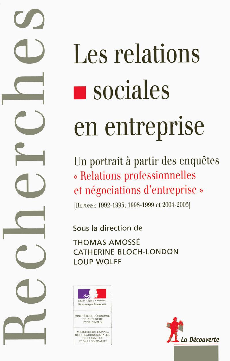 Les relations sociales en entreprise - Thomas AMOSSÉ, Catherine BLOCH-LONDON, Loup WOLFF