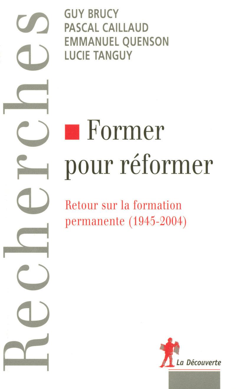 Former pour réformer - Guy BRUCY, Pascal CAILLAUD, Emmanuel QUENSON, Lucie TANGUY