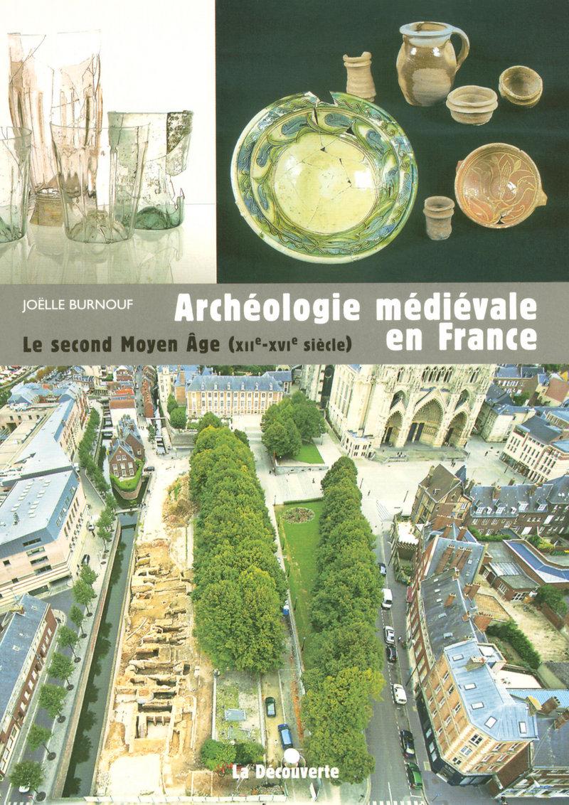 Archéologie médiévale en France - Joëlle BURNOUF