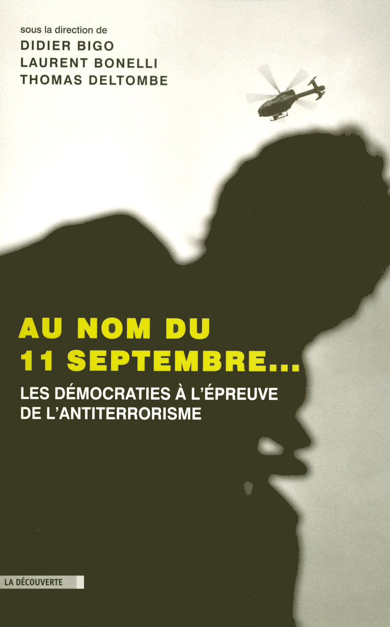 Au nom du 11 septembre...  - Laurent BONELLI, Thomas DELTOMBE, Didier BIGO