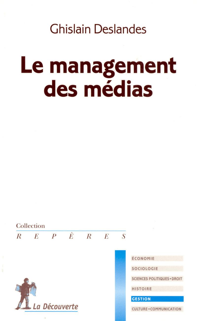 Le management des médias - Ghislain DESLANDES