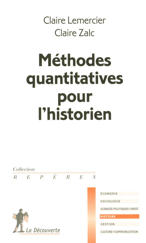 Méthodes quantitatives pour l'historien - Claire LEMERCIER, Claire ZALC