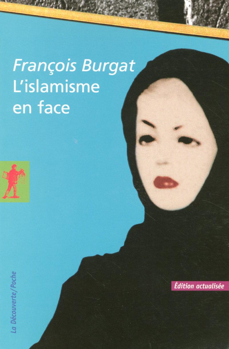 L'islamisme en face - François BURGAT
