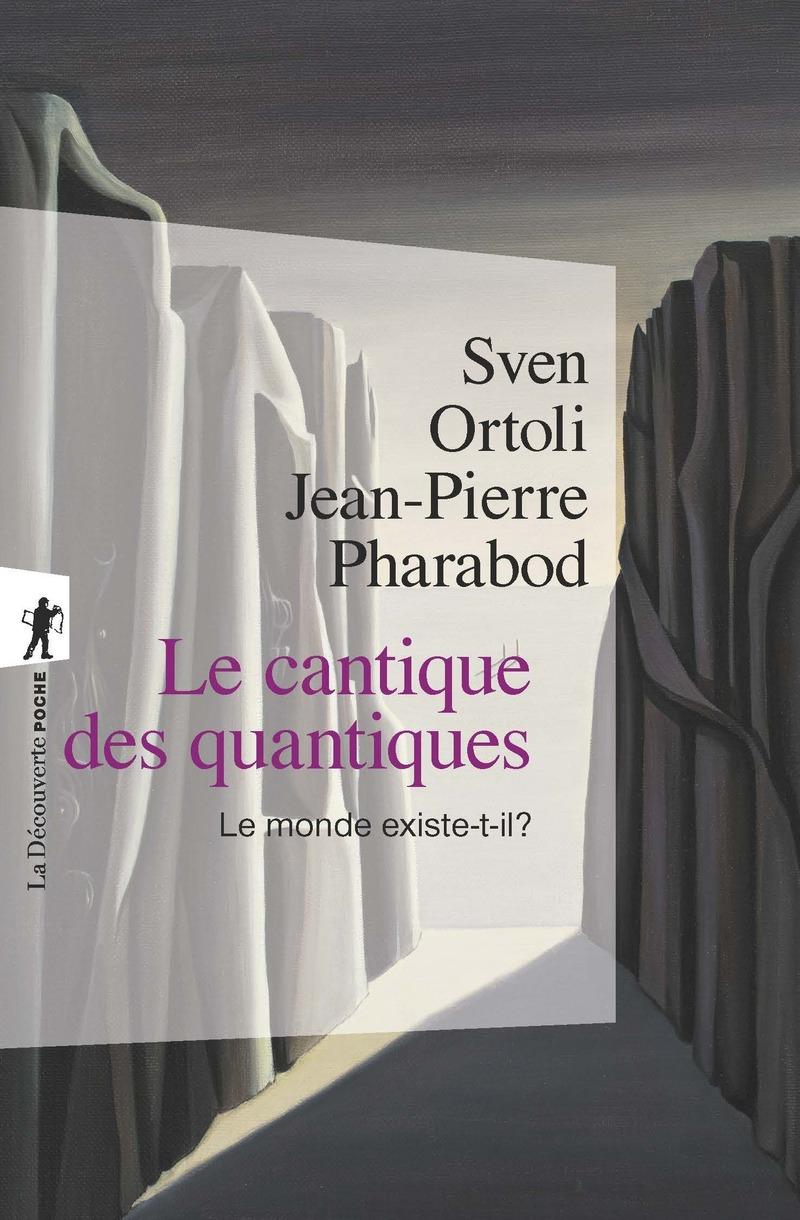 Le cantique des quantiques - Sven ORTOLI, Jean-Pierre PHARABOD