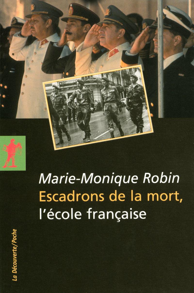 Escadrons de la mort, l'école française - Marie-Monique ROBIN