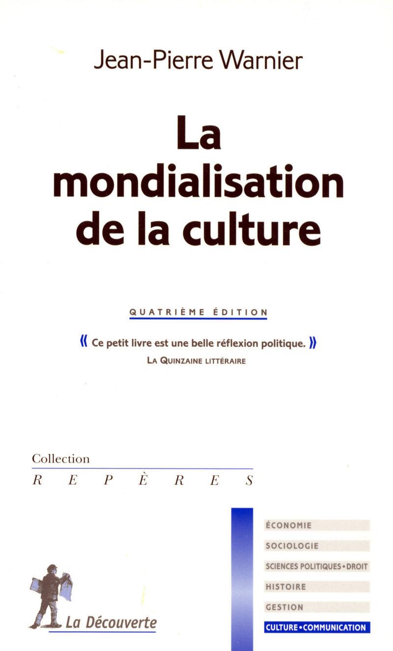 La mondialisation de la culture - Jean-Pierre WARNIER