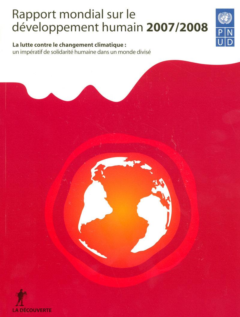 Rapport mondial sur le développement humain 2007/2008 -  PNUD (PROGRAMME DES NATIONS UNIES POUR LE DÉVELOPPEMENT HUMAIN)