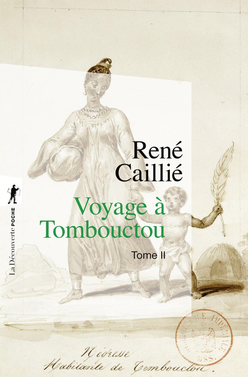 Voyage à Tombouctou - René CAILLIÉ