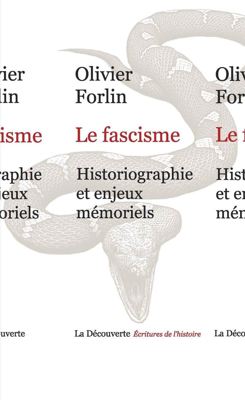 Le fascisme - Olivier FORLIN