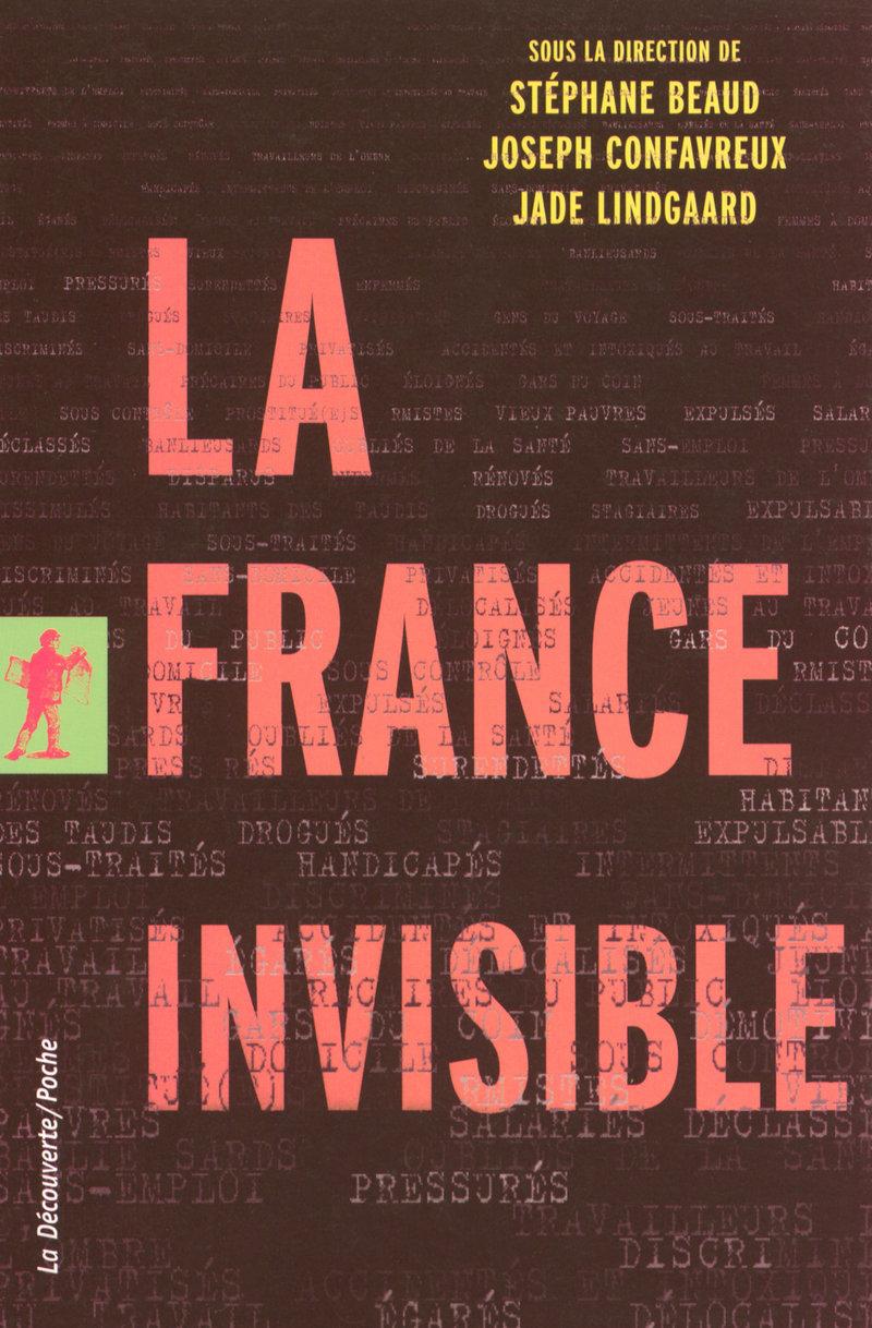 La France invisible - Stéphane BEAUD, Joseph CONFAVREUX, Jade LINDGAARD
