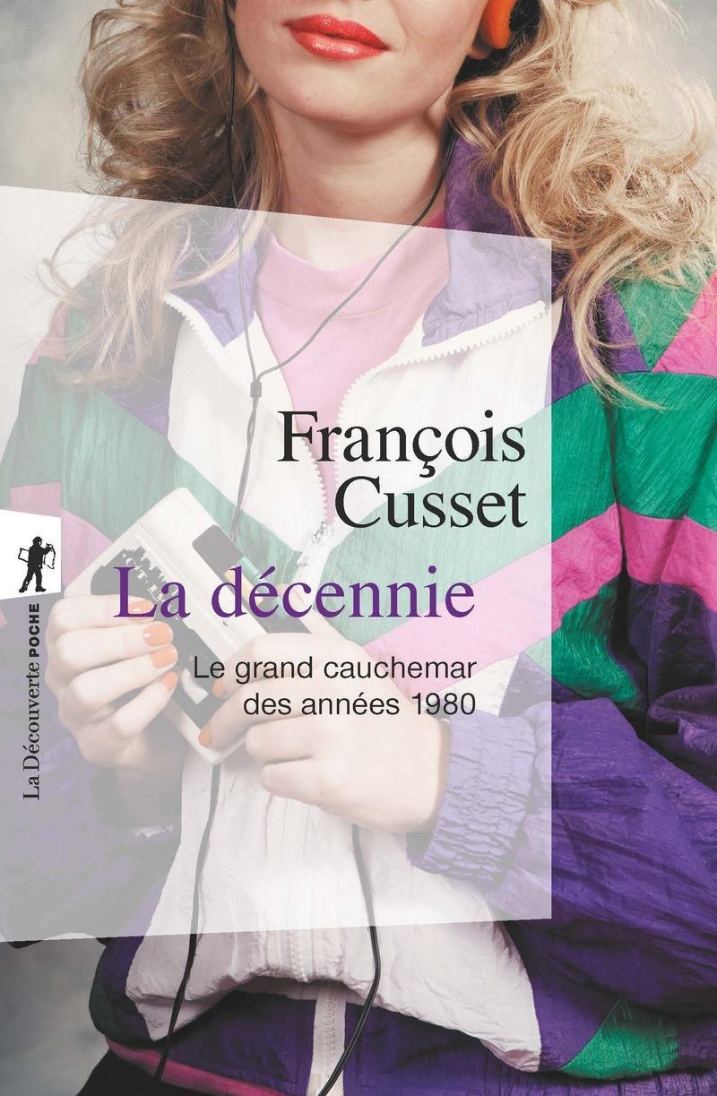 La décennie - François CUSSET
