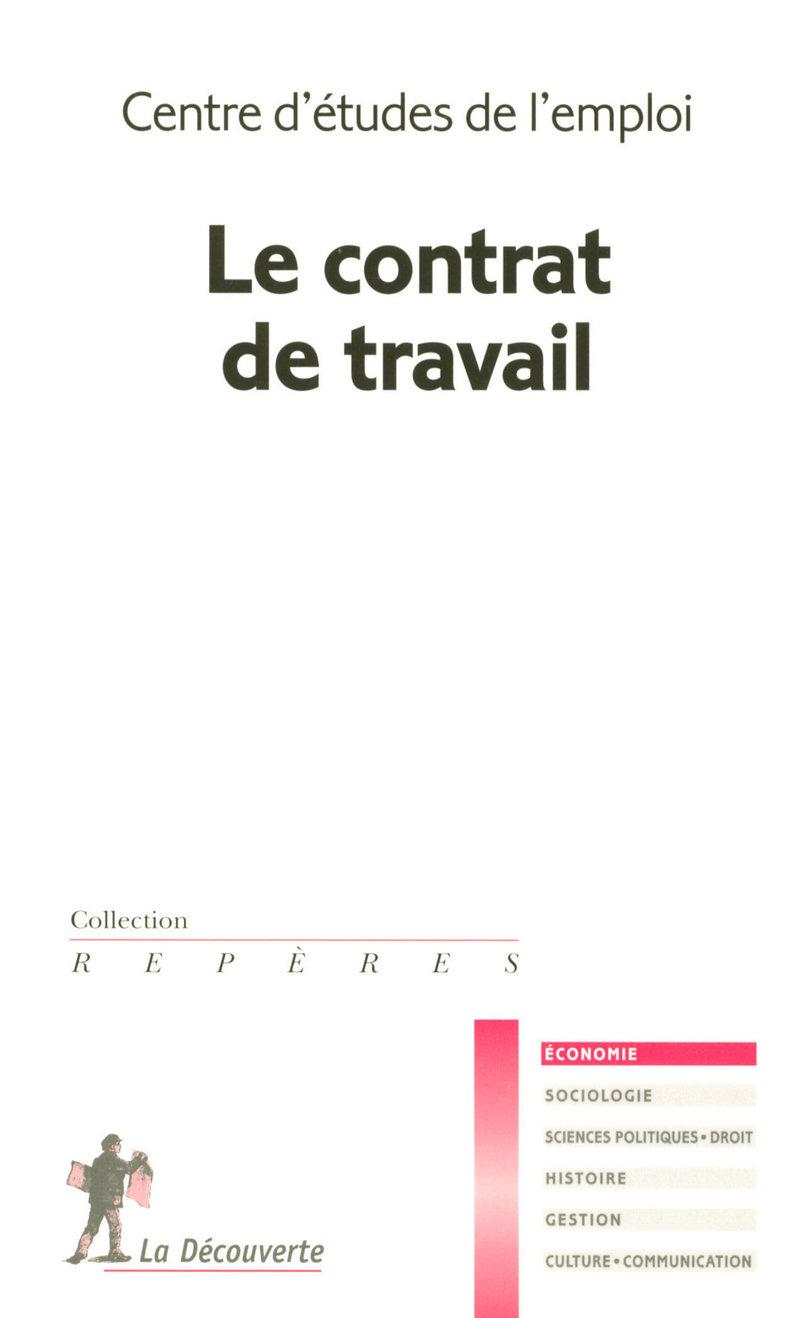 Le contrat de travail -  CENTRE D'ÉTUDES DE L'EMPLOI