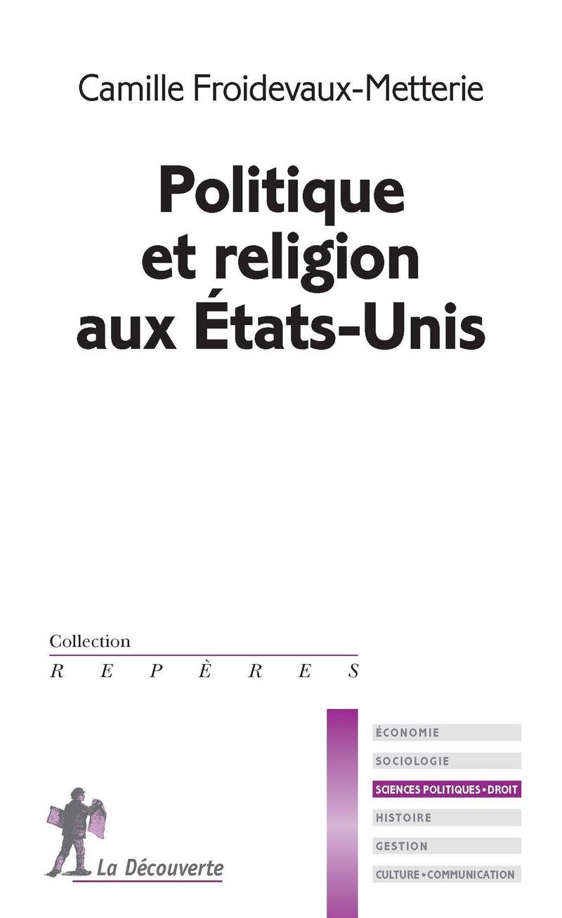 Politique et religion aux États-Unis - Camille FROIDEVAUX-METTERIE