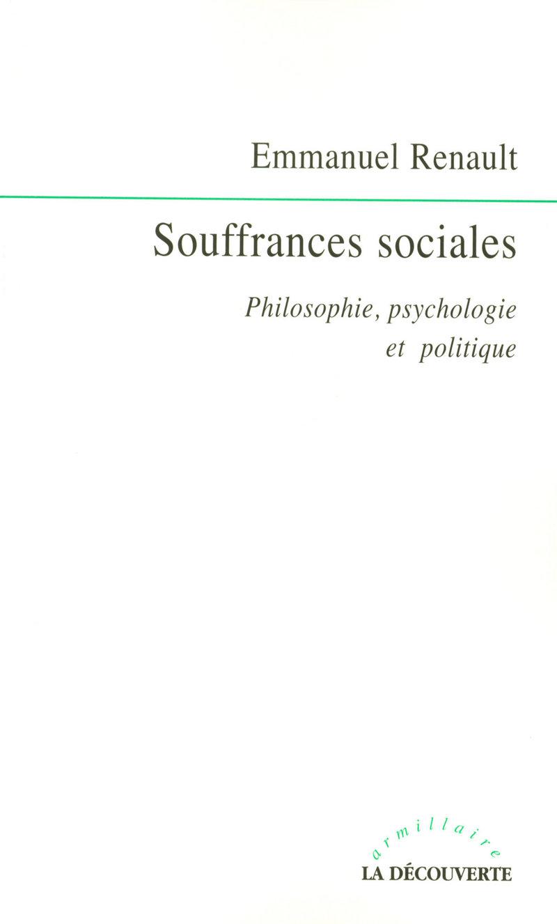 Souffrances sociales - Emmanuel RENAULT
