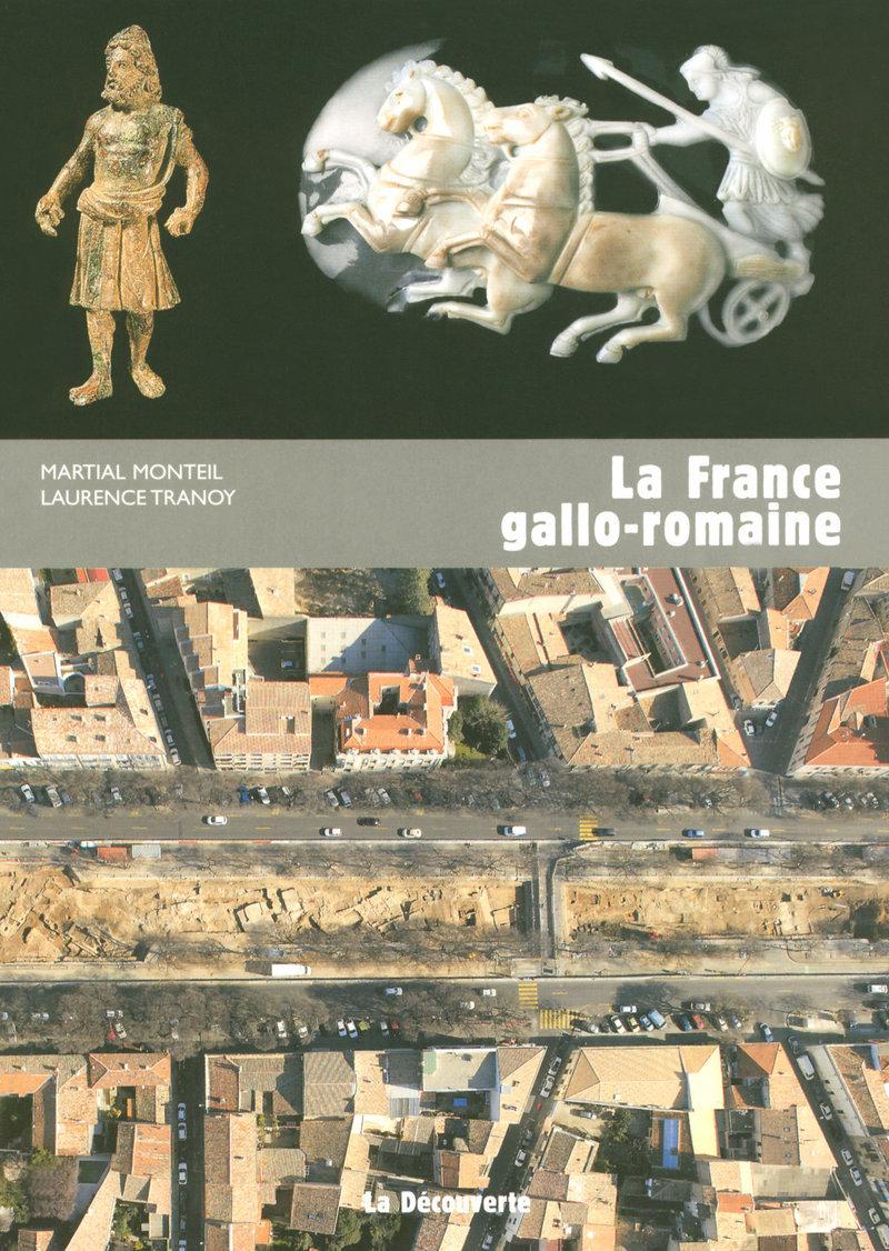 La France gallo-romaine - Martial MONTEIL, Laurence TRANOY