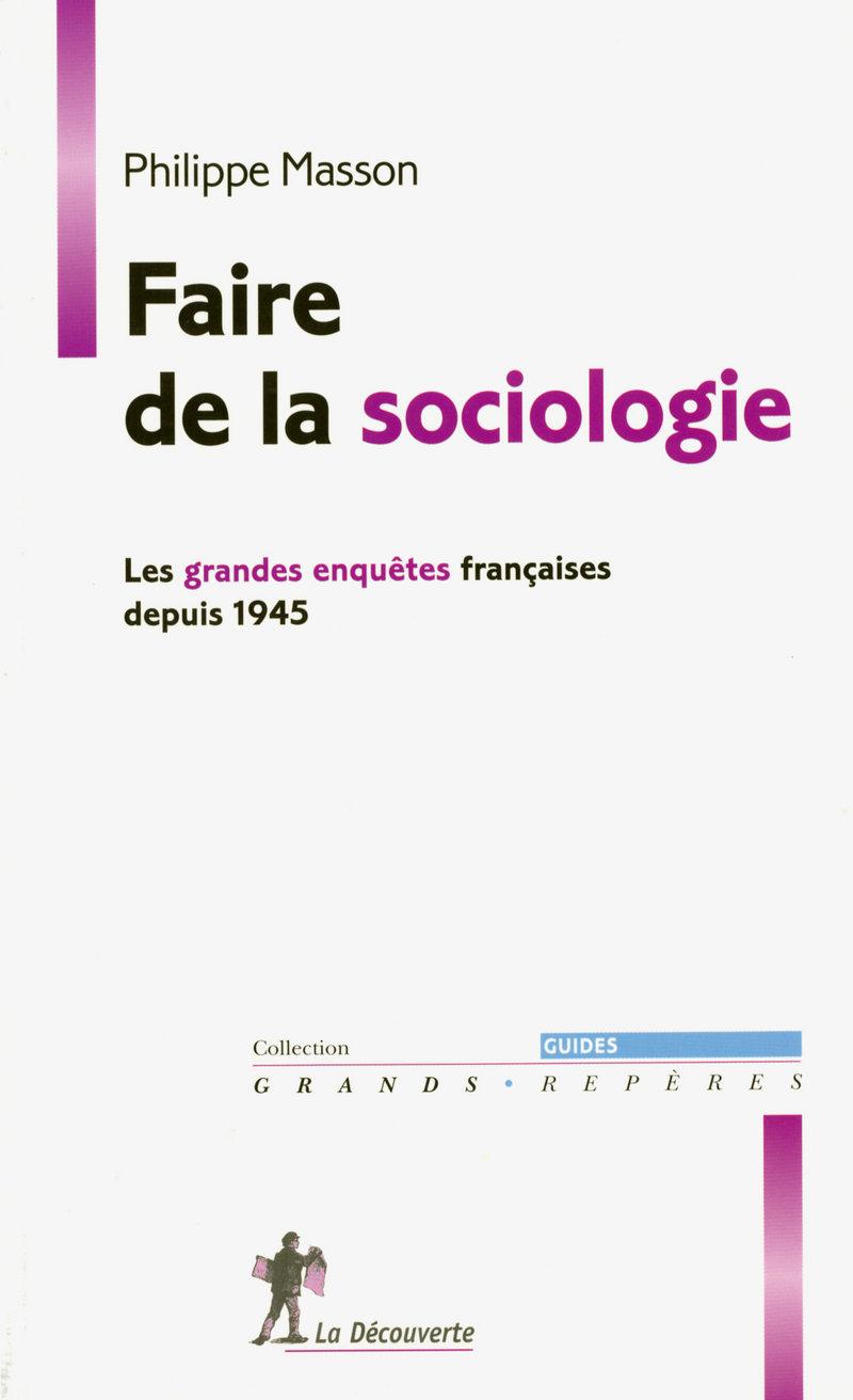 Faire de la sociologie - Philippe MASSON