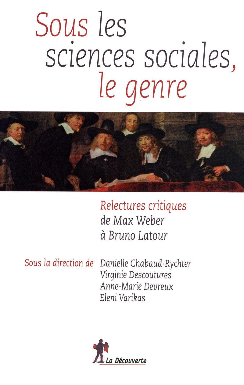 Sous les sciences sociales, le genre - Danielle CHABAUD-RYCHTER, Virginie DESCOUTURES, Anne-Marie DEVREUX, Eleni VARIKAS
