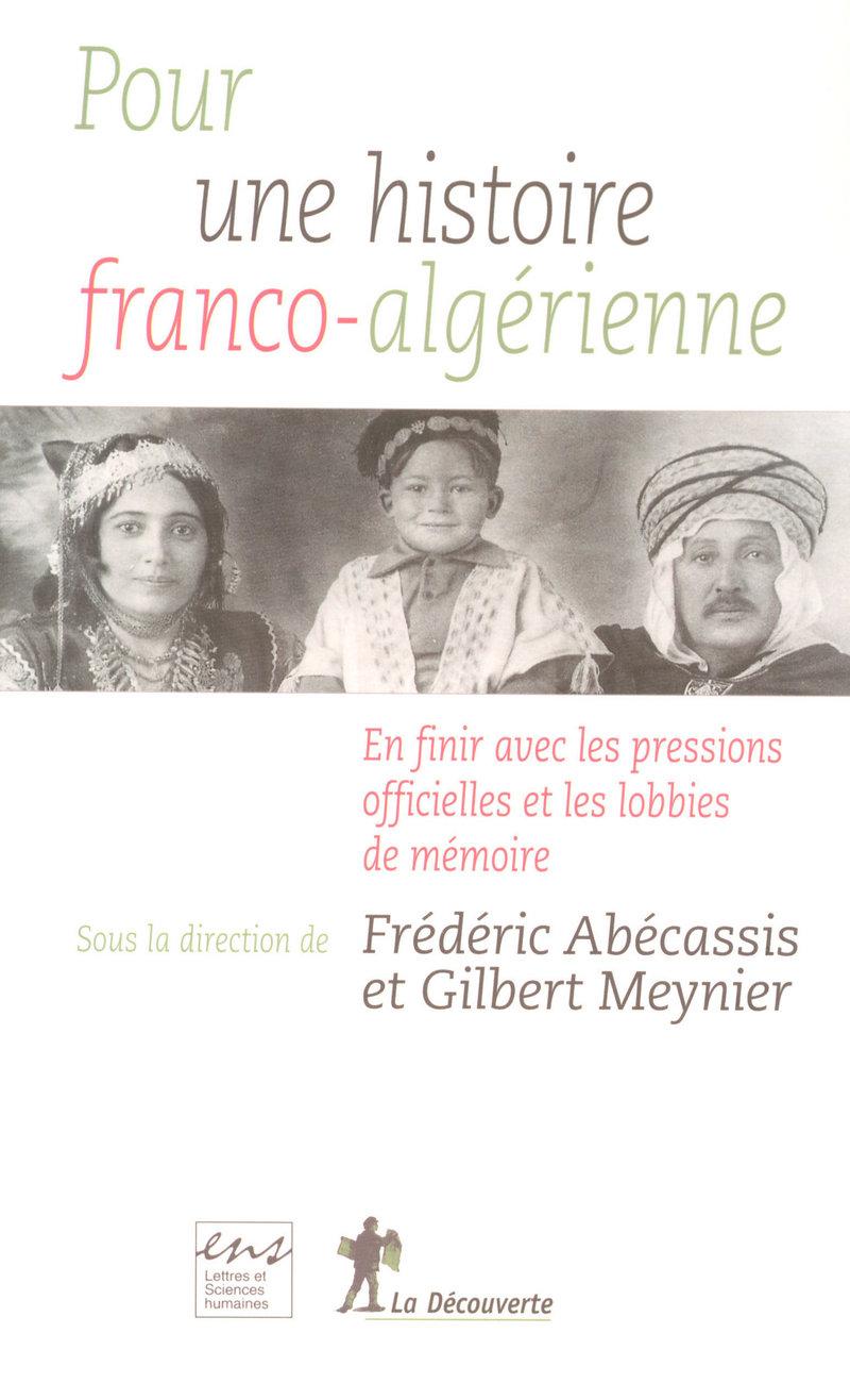 Pour une histoire franco-algérienne - Frédéric ABÉCASSIS, Gilbert MEYNIER