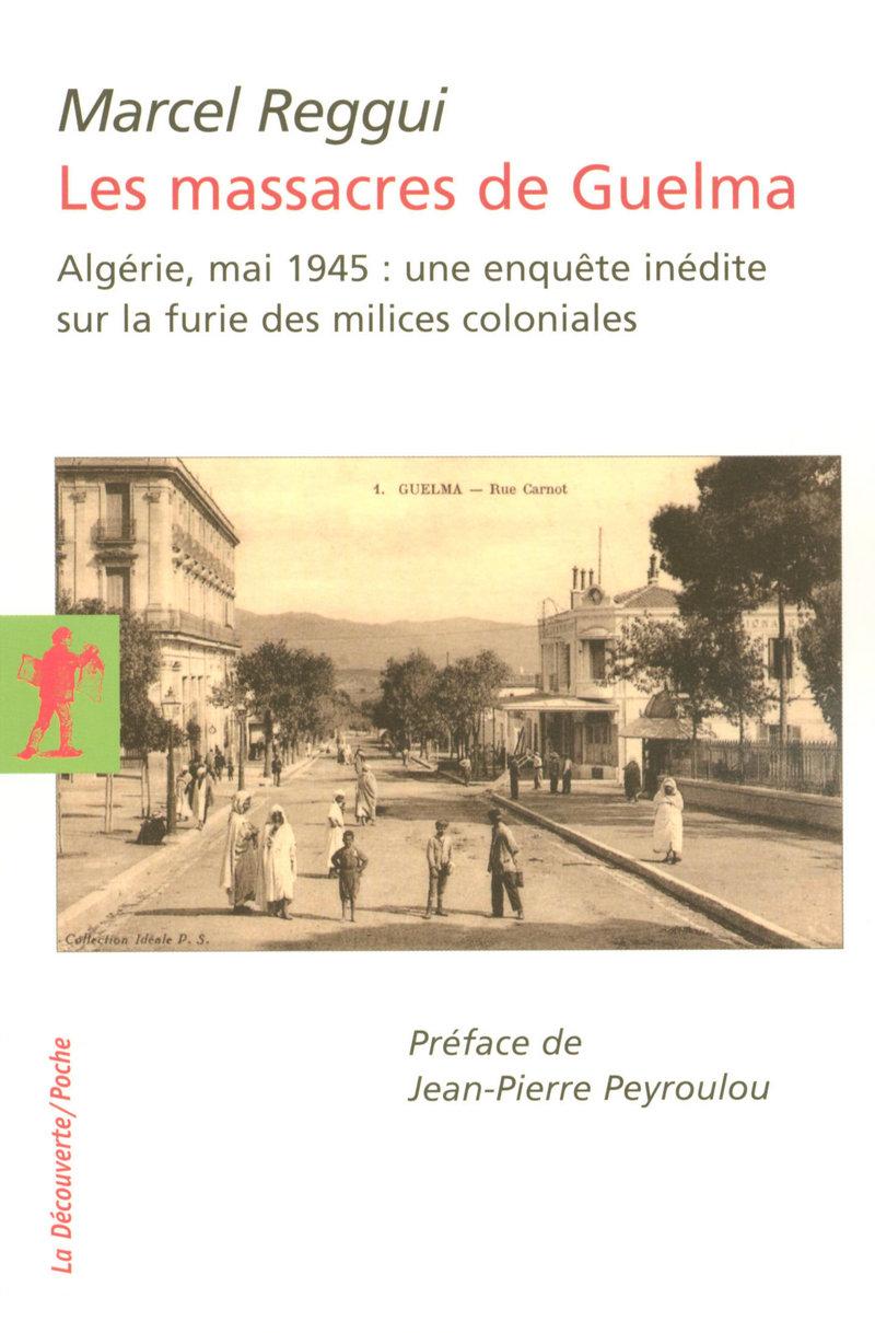 Les massacres de Guelma - Marcel REGGUI