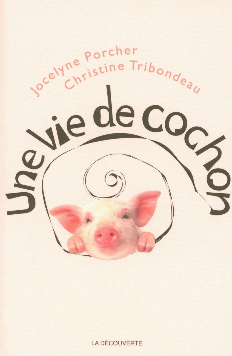 Une vie de cochon - Jocelyne PORCHER, Christine TRIBONDEAU