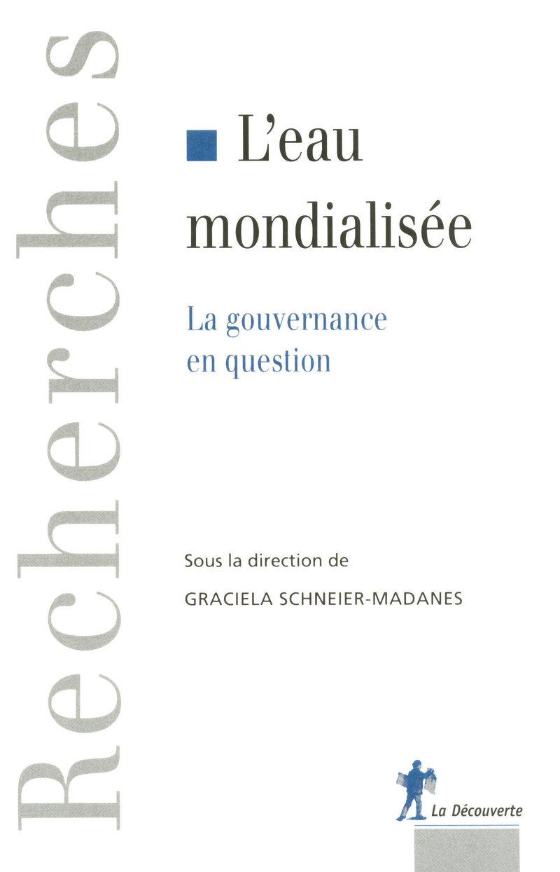 L'eau mondialisée - Graciela SCHNEIER-MADANES