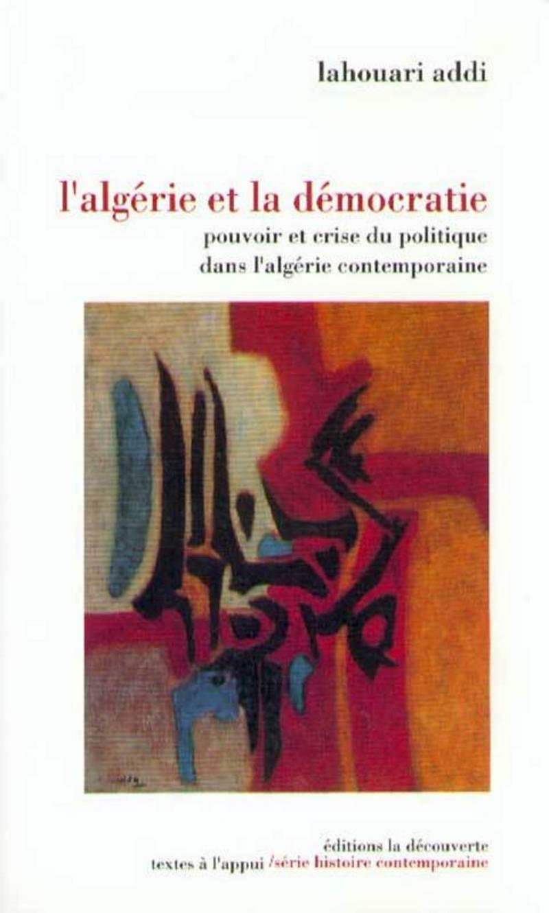 L'Algérie et la démocratie - Lahouari ADDI