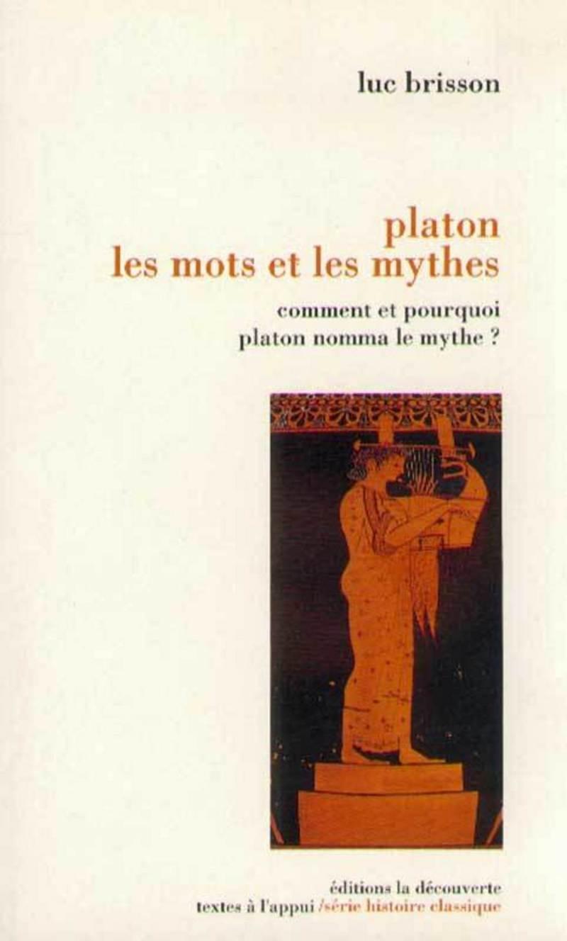 Platon, les mots et les mythes - Luc BRISSON