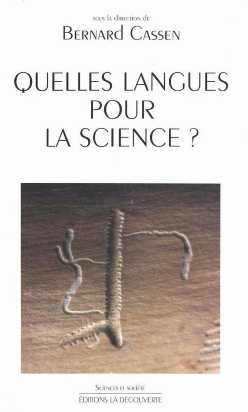 Quelles langues pour la science ? - Bernard CASSEN